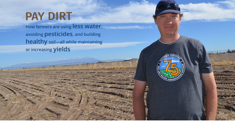 Pay Dirt How Farmers Are Using Less Water Avoiding Pesticides And